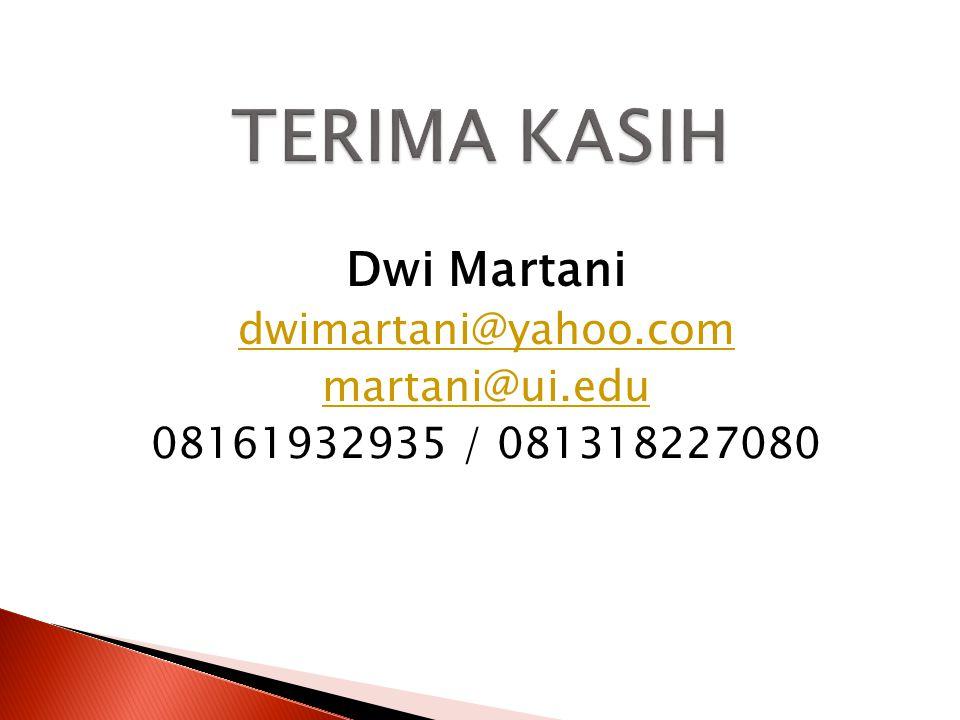 TERIMA KASIH Dwi Martani dwimartani@yahoo.com martani@ui.edu