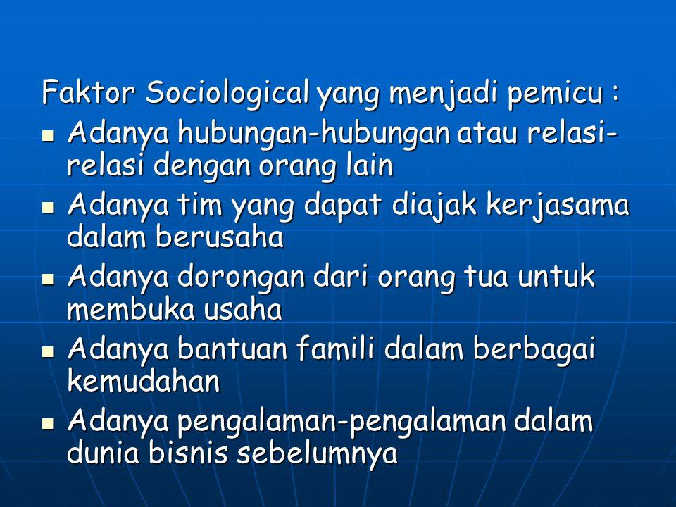 Faktor Sociological yang menjadi pemicu :