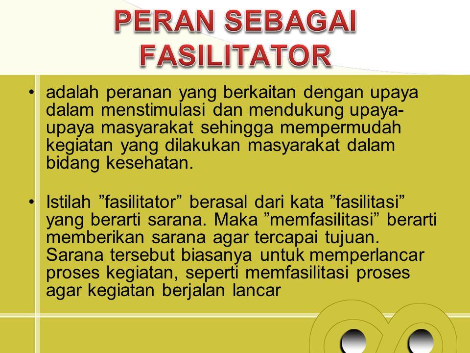 PERAN SEBAGAI FASILITATOR