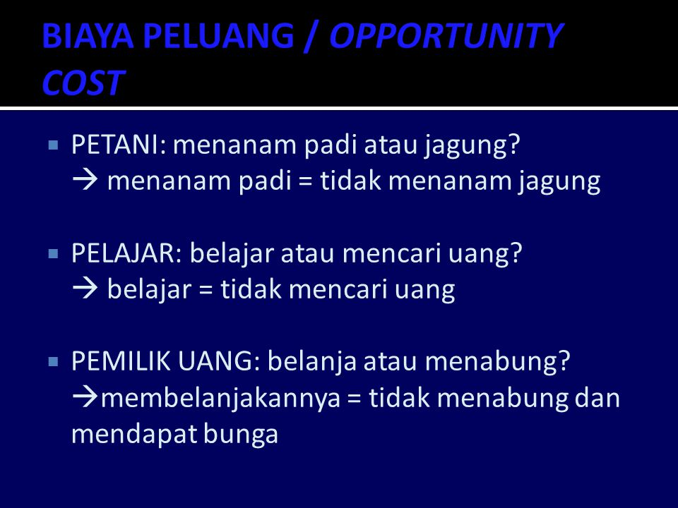 BIAYA PELUANG / OPPORTUNITY COST