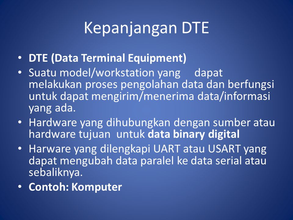 Kepanjangan DTE DTE (Data Terminal Equipment)