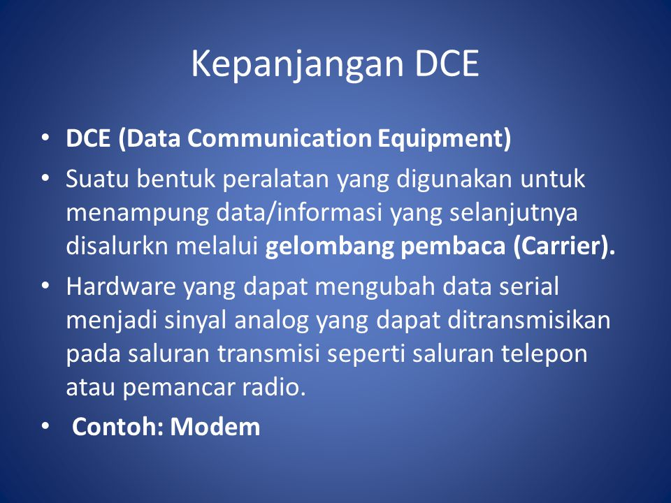 Kepanjangan DCE DCE (Data Communication Equipment)