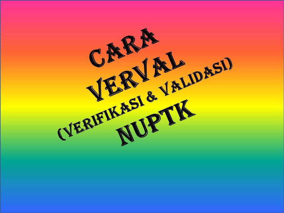 CARA VERVAL (VERIFIKASI & VALIDASI) NUPTK