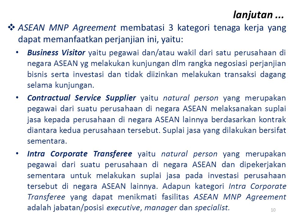 lanjutan ... ASEAN MNP Agreement membatasi 3 kategori tenaga kerja yang dapat memanfaatkan perjanjian ini, yaitu: