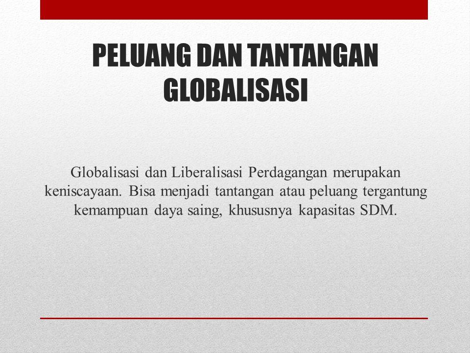 PELUANG DAN TANTANGAN GLOBALISASI