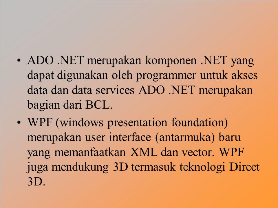 ADO. NET merupakan komponen