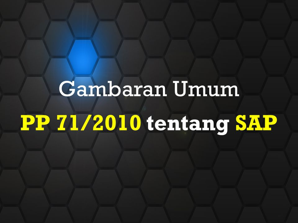 Gambaran Umum PP 71/2010 tentang SAP http://kbbi.web.id/integritas