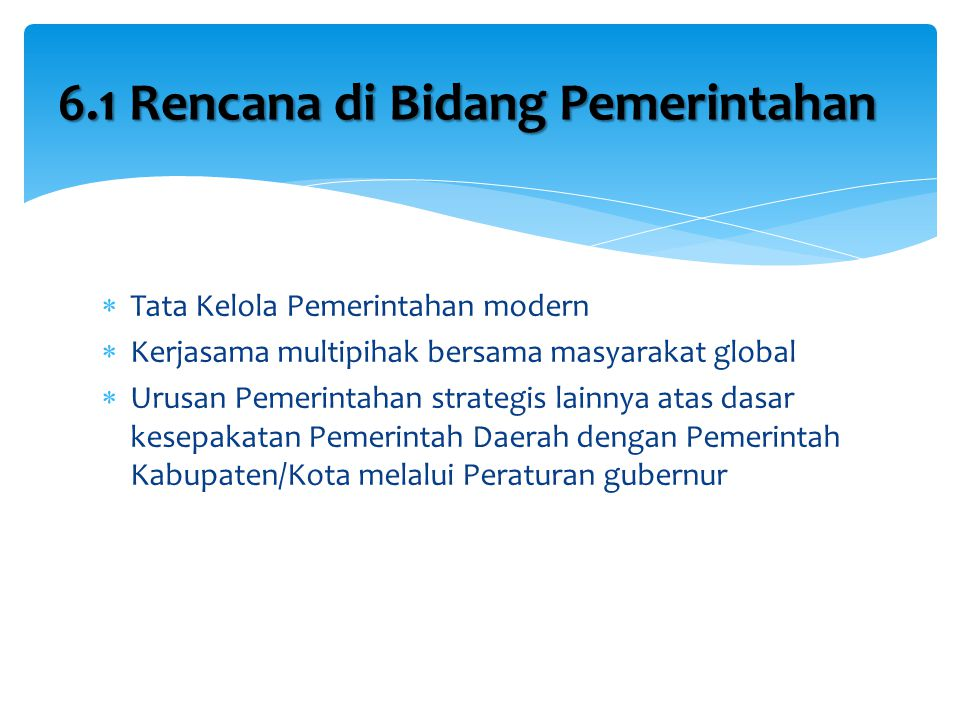 6.1 Rencana di Bidang Pemerintahan