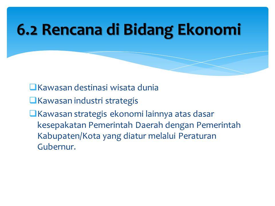 6.2 Rencana di Bidang Ekonomi