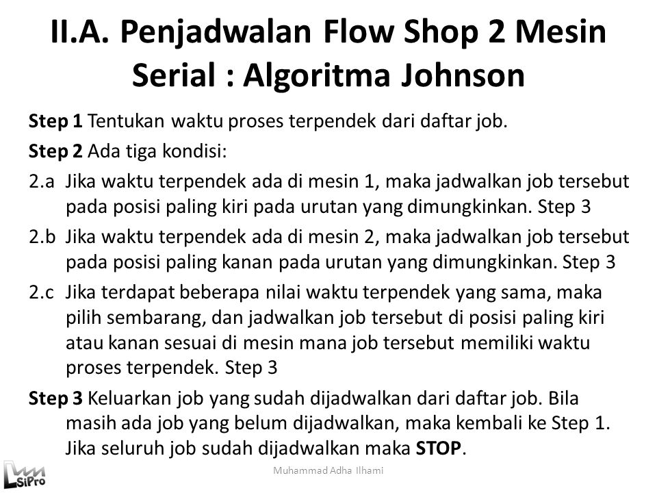 II.A. Penjadwalan Flow Shop 2 Mesin Serial : Algoritma Johnson