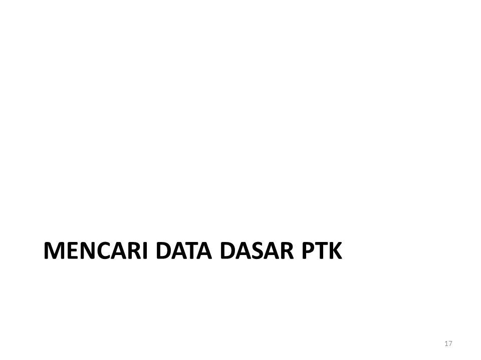 Mencari Data Dasar PTK