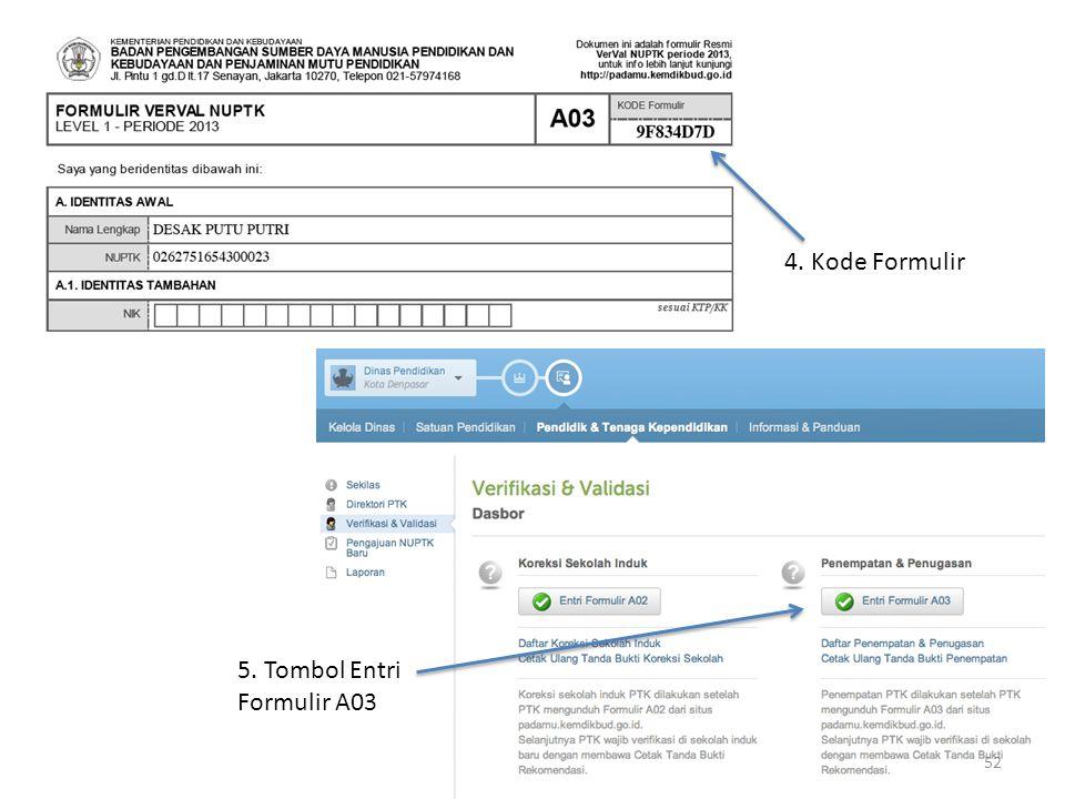 4. Kode Formulir 5. Tombol Entri Formulir A03