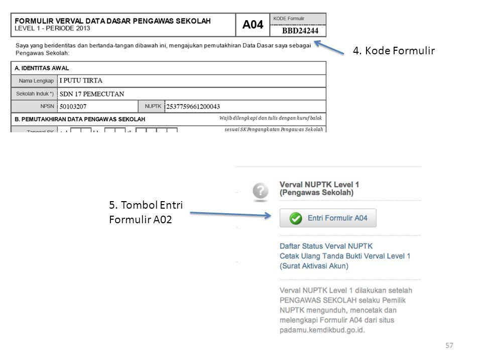 4. Kode Formulir 5. Tombol Entri Formulir A02