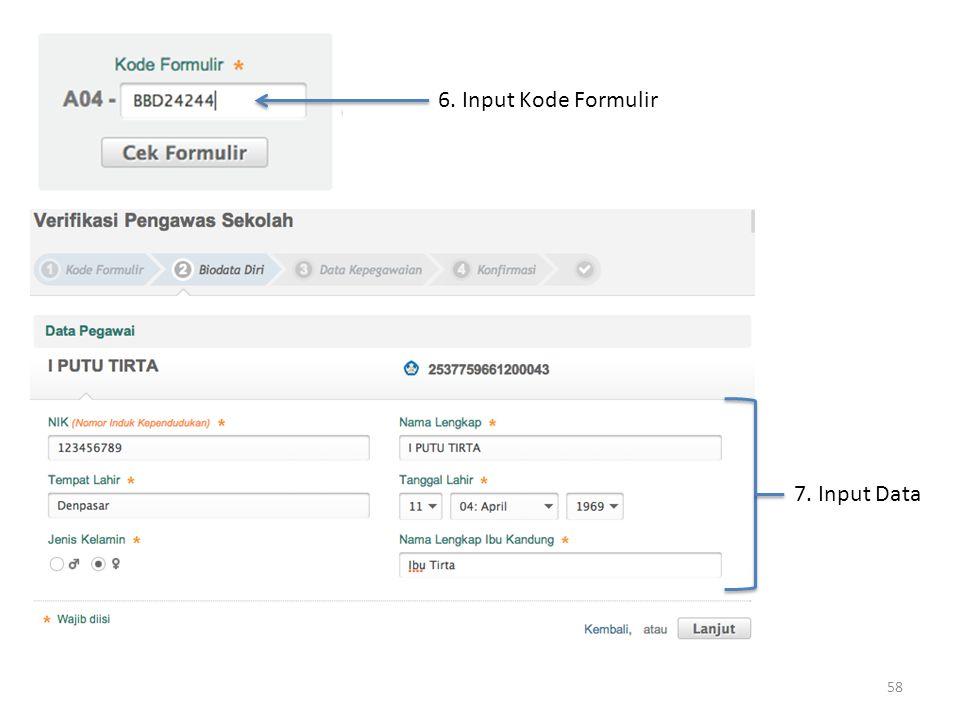 6. Input Kode Formulir 7. Input Data