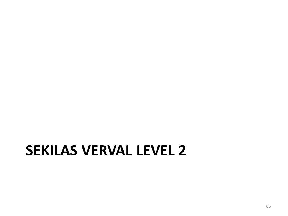 Sekilas VerVal Level 2