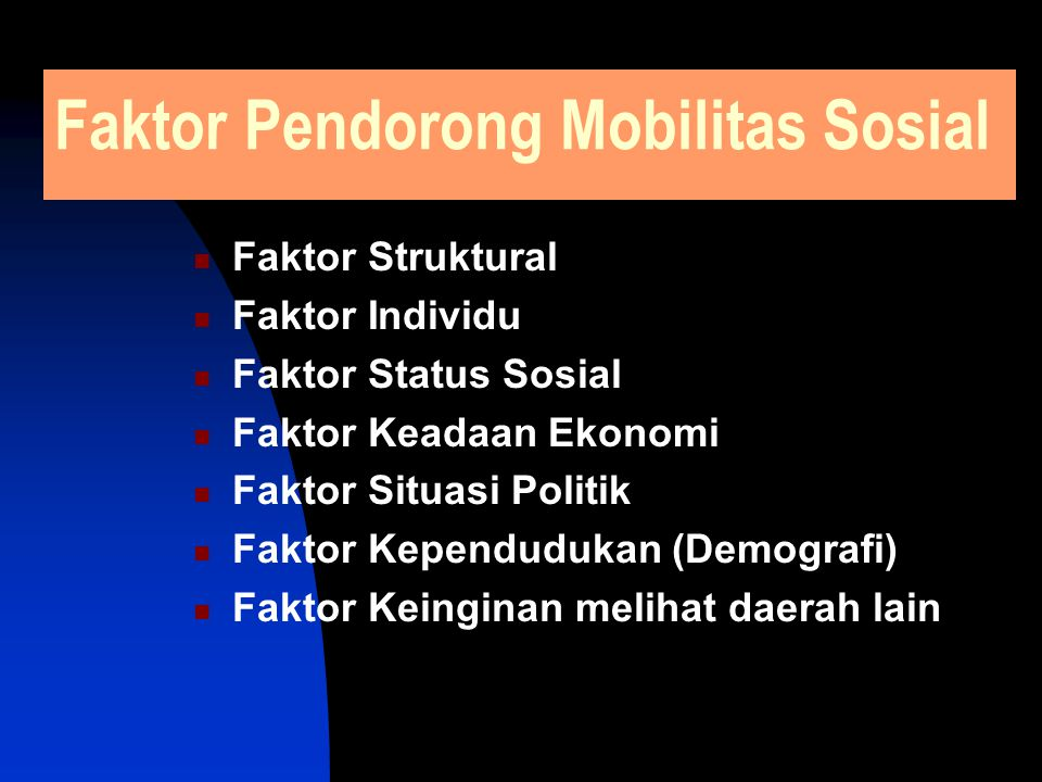 Faktor Pendorong Mobilitas Sosial