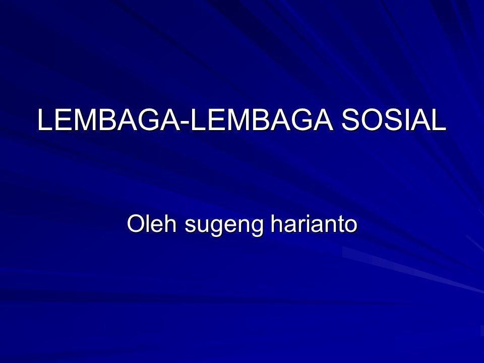 LEMBAGA-LEMBAGA SOSIAL