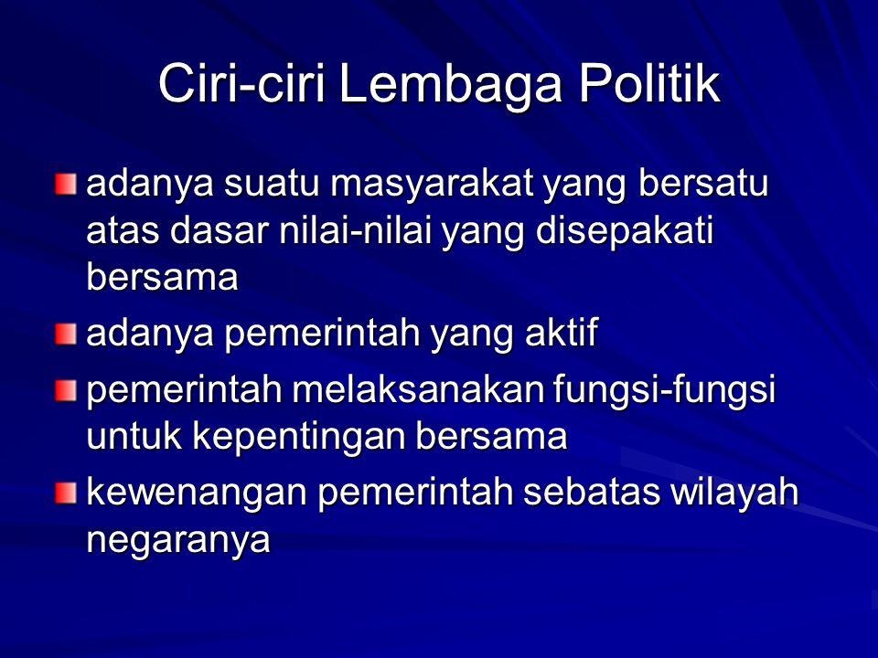 Ciri-ciri Lembaga Politik