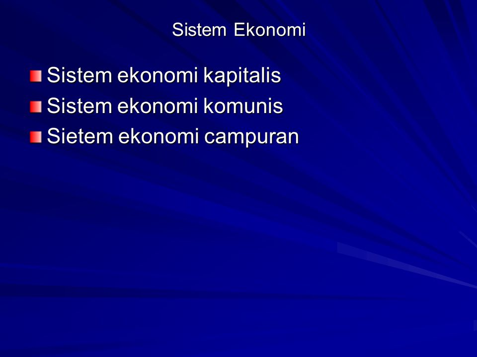 Sistem ekonomi kapitalis Sistem ekonomi komunis
