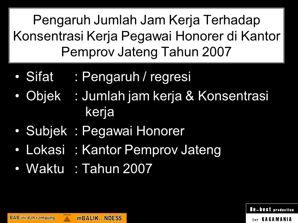 Sifat : Pengaruh / regresi