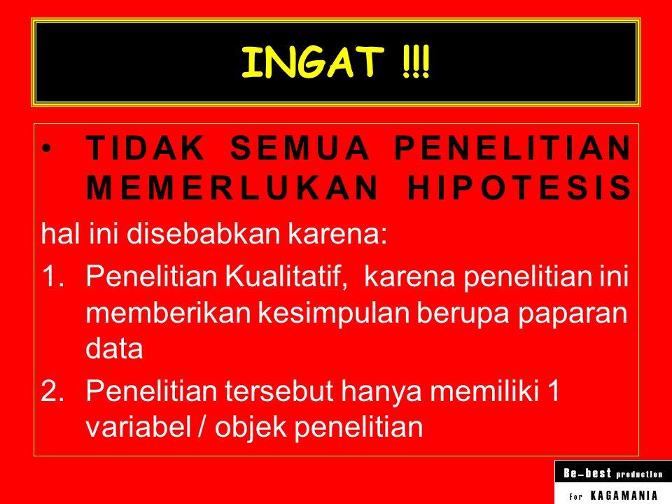 INGAT !!! TIDAK SEMUA PENELITIAN MEMERLUKAN HIPOTESIS
