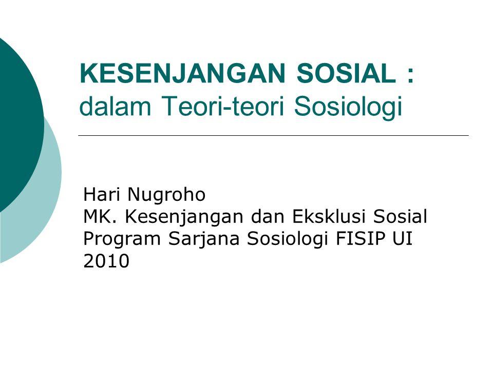 KESENJANGAN SOSIAL : dalam Teori-teori Sosiologi
