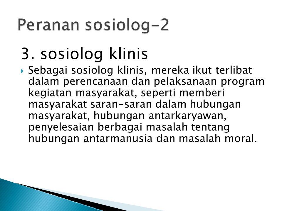 Peranan sosiolog-2 3. sosiolog klinis