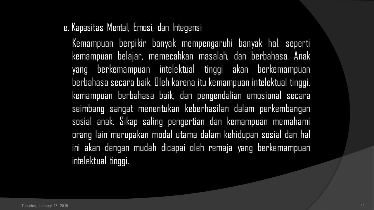 e. Kapasitas Mental, Emosi, dan Integensi