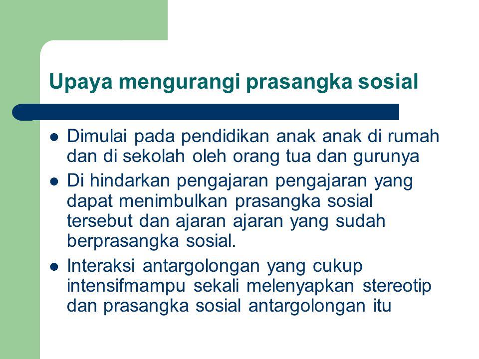 Upaya mengurangi prasangka sosial