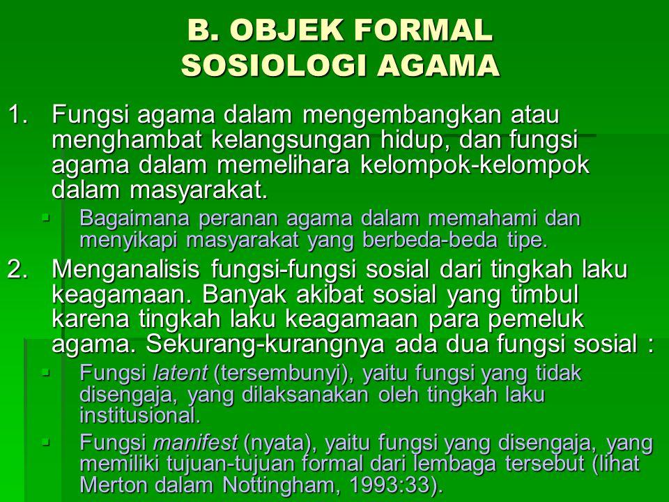 B. OBJEK FORMAL SOSIOLOGI AGAMA