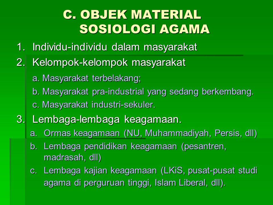 C. OBJEK MATERIAL SOSIOLOGI AGAMA