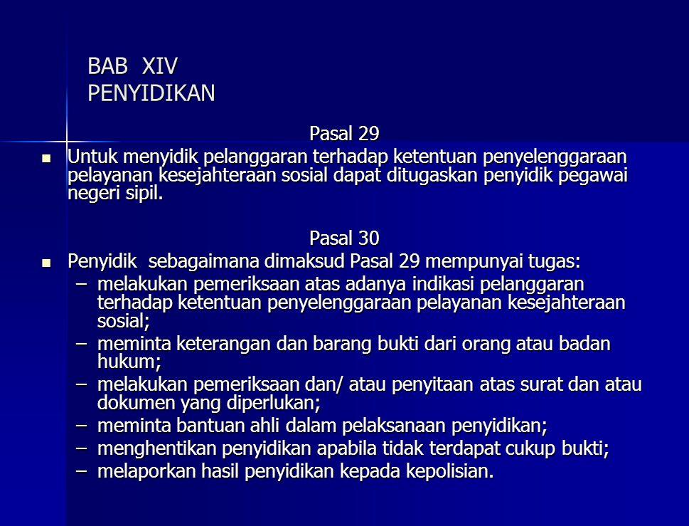 BAB XIV PENYIDIKAN Pasal 29