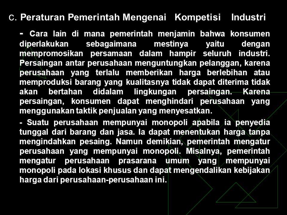 c. Peraturan Pemerintah Mengenai Kompetisi Industri