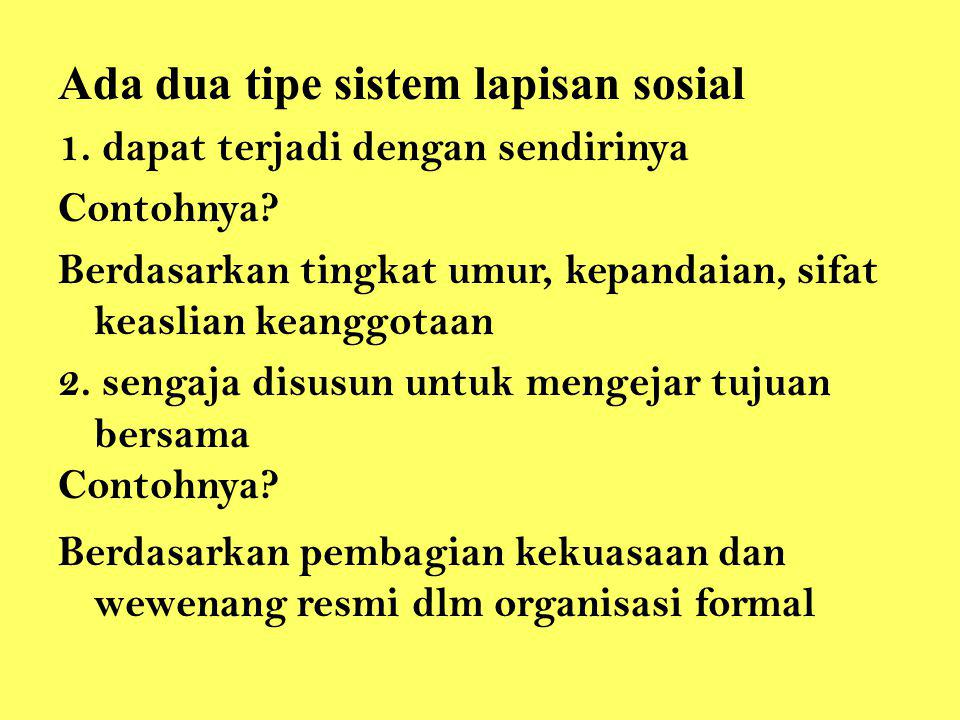 Ada dua tipe sistem lapisan sosial