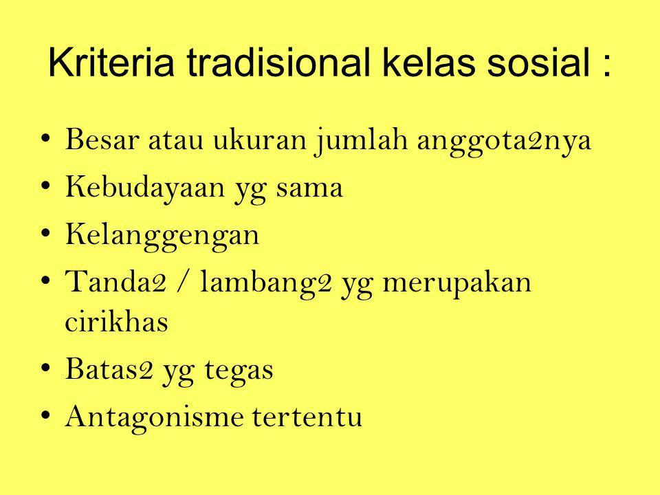 Kriteria tradisional kelas sosial :