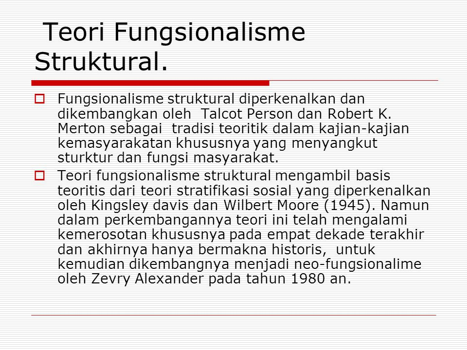 Teori Fungsionalisme Struktural.