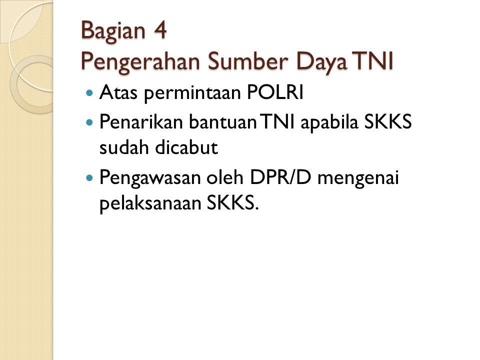 Bagian 4 Pengerahan Sumber Daya TNI
