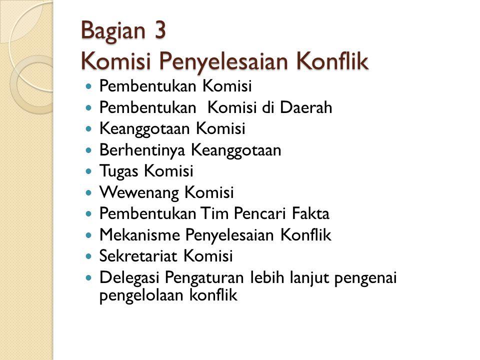 Bagian 3 Komisi Penyelesaian Konflik