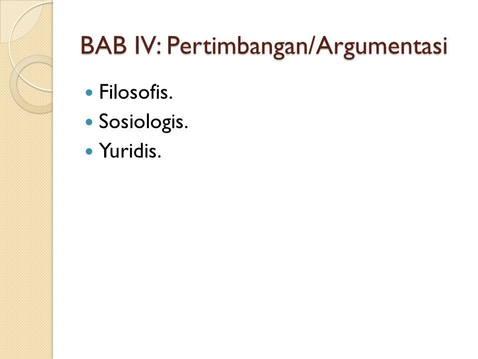 BAB IV: Pertimbangan/Argumentasi