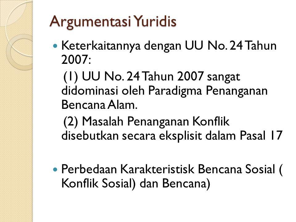 Argumentasi Yuridis Keterkaitannya dengan UU No. 24 Tahun 2007: