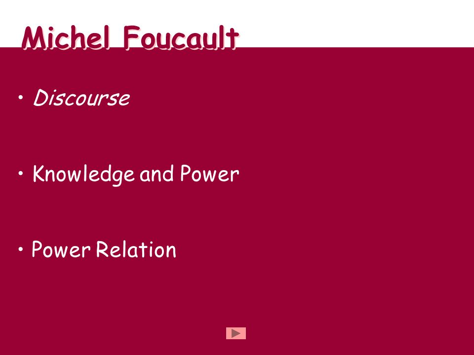 Michel Foucault Discourse Knowledge and Power Power Relation