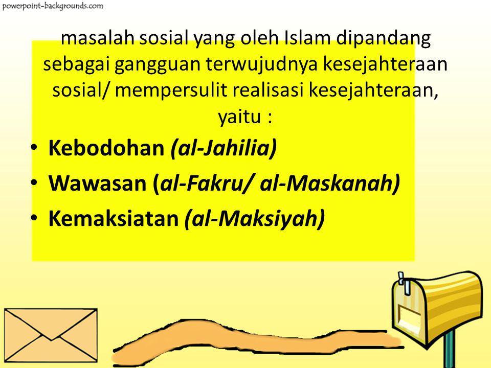 Kebodohan (al-Jahilia) Wawasan (al-Fakru/ al-Maskanah)