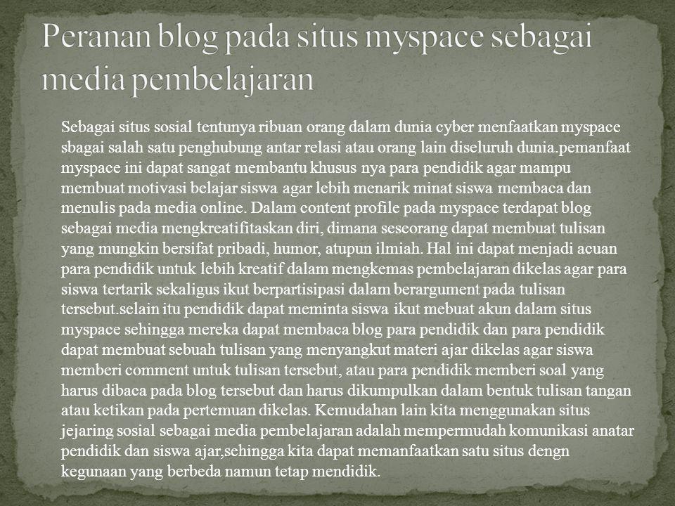 Peranan blog pada situs myspace sebagai media pembelajaran
