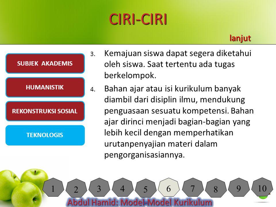 CIRI-CIRI lanjut. Kemajuan siswa dapat segera diketahui oleh siswa. Saat tertentu ada tugas berkelompok.
