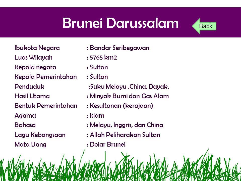 Brunei Darussalam Ibukota Negara : Bandar Seribegawan