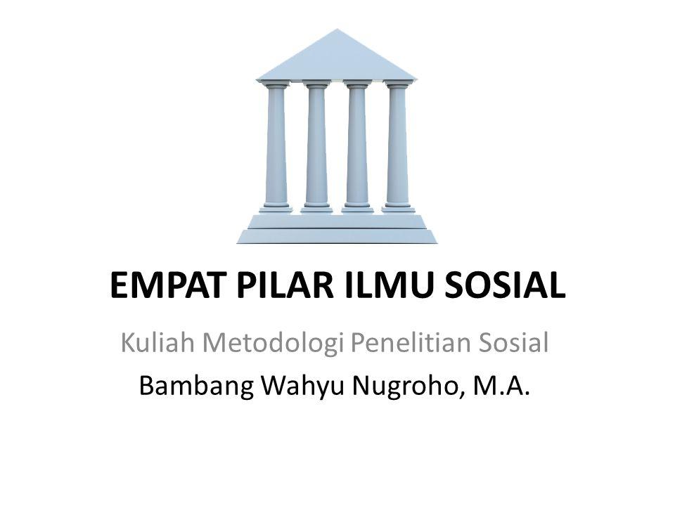 EMPAT PILAR ILMU SOSIAL