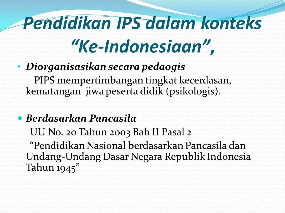 Pendidikan IPS dalam konteks Ke-Indonesiaan ,