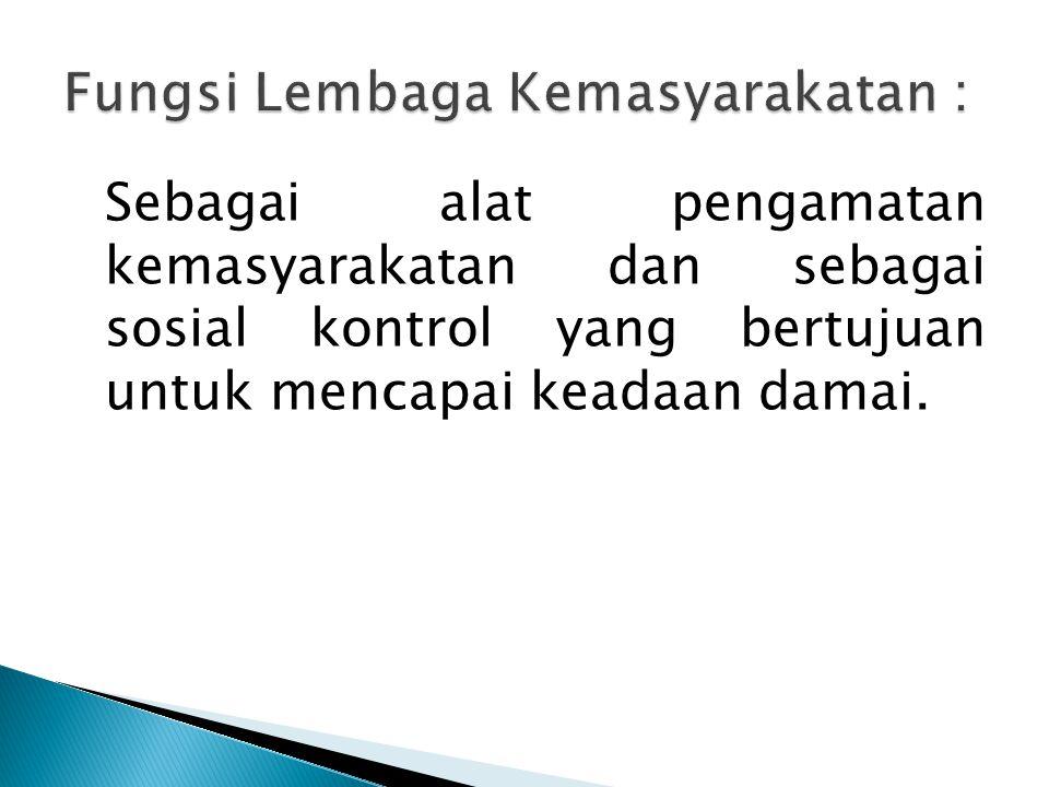 Fungsi Lembaga Kemasyarakatan :