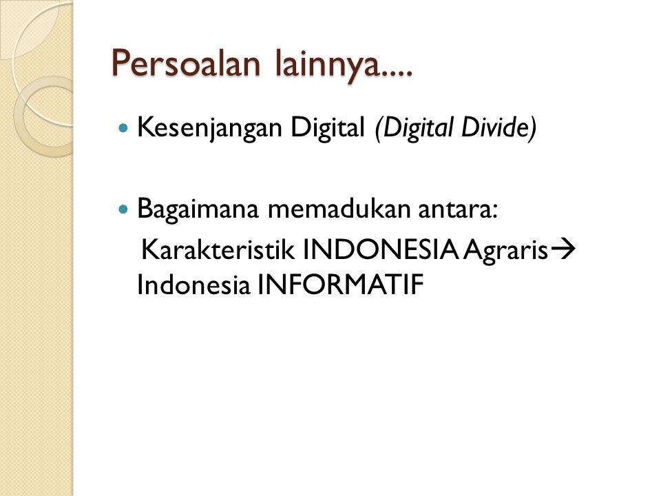 Persoalan lainnya.... Kesenjangan Digital (Digital Divide)