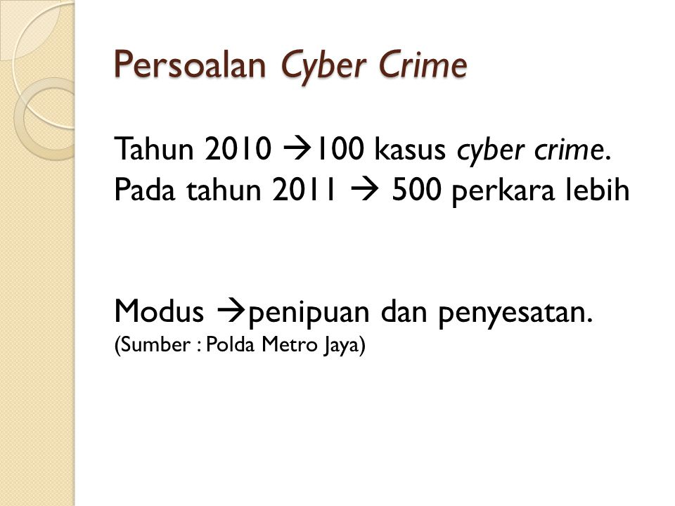 Persoalan Cyber Crime Tahun 2010 100 kasus cyber crime.